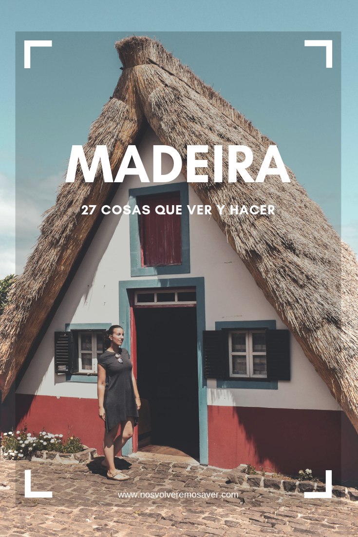 27 COSAS QUE VER Y HACER EN MADEIRA