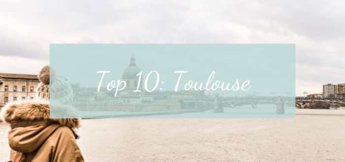 TOP 10: TOULOUSE