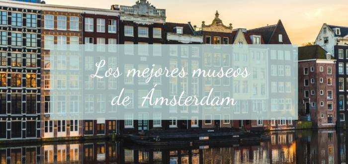 Museos Ámsterdam